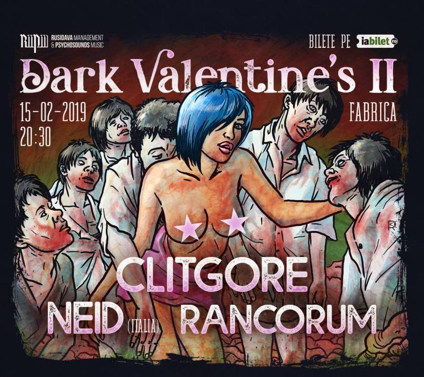 Dark Valentine's II in Fabrica – Clitgore, Neid, Rancorum – 15.02