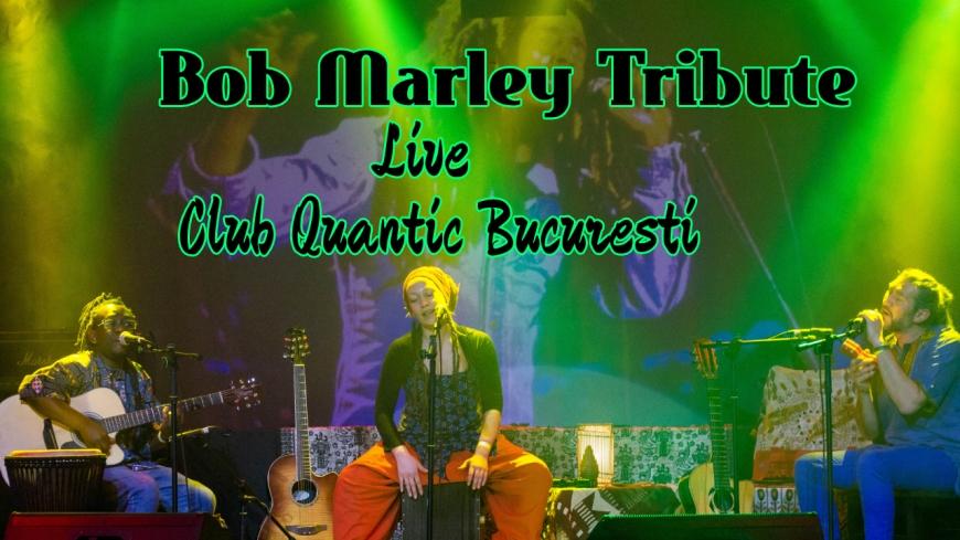 Bob Marley Tribute Live in Quantic Bucuresti – Video