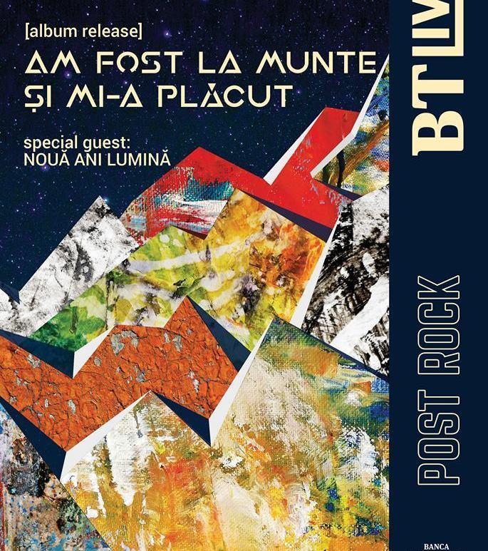 Concert Am Fost La Munte Și Mi-a Plăcut.Invitați:Nouă Ani Lumină/ BTLive – 11.04