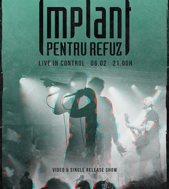 Concert Implant Pentru Refuz - Video & Single Release Show in Club Control - contemporaryestablishment.ro