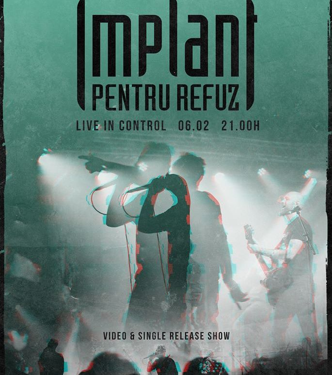 Concert Implant Pentru Refuz - Video & Single Release Show in Club Control - contemporaryestablishment.ro