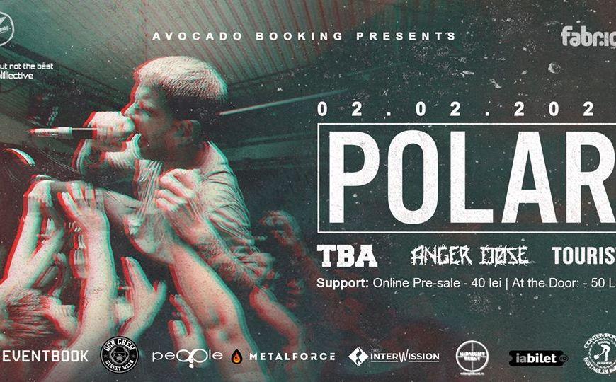 Concert POLAR [UK]/ TBA [RO]/ Anger Dose [RO]/ Tourist [RO] in Fabrica Bucuresti - Contemporary-Establishment