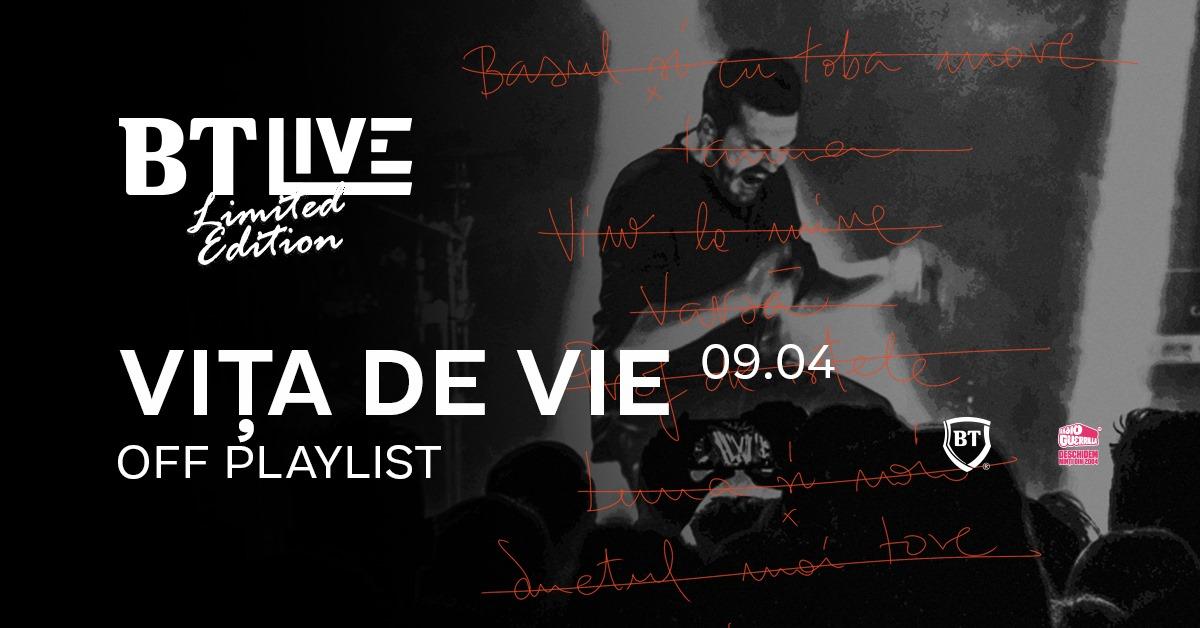 Concert Vița de Vie - Off Playlist la BT Live Limited Edition in Control