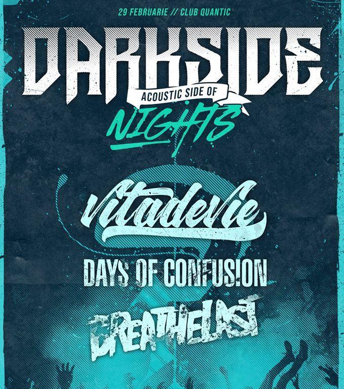 DarkSide Nights – Acoustic Side Of in Quantic cu Breathelast, Days of Confusion, Vița de Vie/29.02