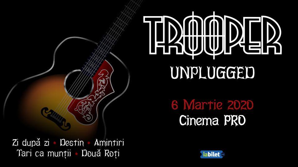 Concert Trooper - Unplugged la Cinema PRO pe 6 martie