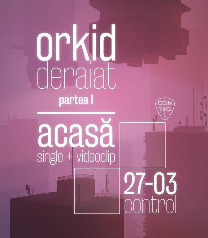Concert Orkid_Deraiat. Partea_1. Acasă in Control