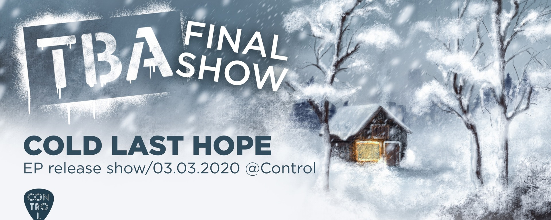 "Concert TBA Live // FINAL SHOW // ""Cold Last Hope"" EP Release in Control"