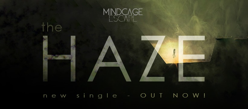 "Mindcage Escape lansat single-ul ""The Haze"""