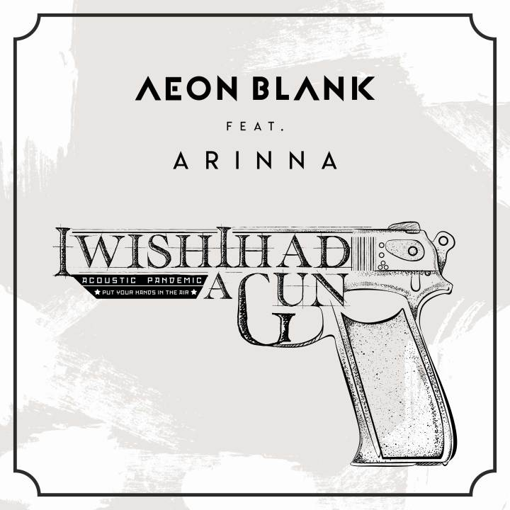 AEON-BLANK-feat.-ARINNA---I-WISH-I-HAD-A-GUN-(acoustic-version)-single-cover