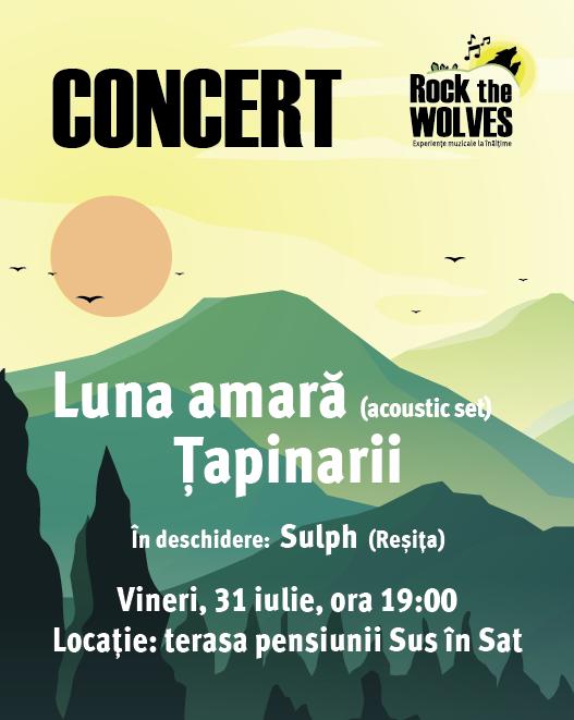 Concert Luna Amară & Țapinarii / Rock the Wolves #2 - 31 iulie