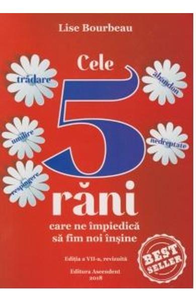 Cele 5 rani care ne impiedica sa fim noi insine ed.7 - Lise Bourbeau