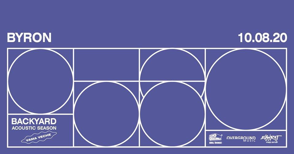 Concert byron în Vama Veche • Backyard Acoustic Season 2020 at Expirat - 10 August - contemporaryestablishment