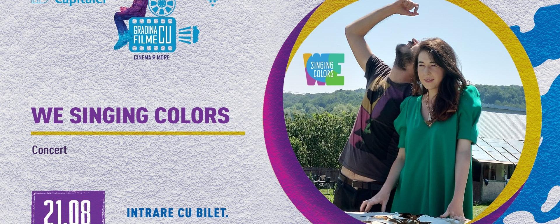 We Singing Colors live în Grădina cu filme