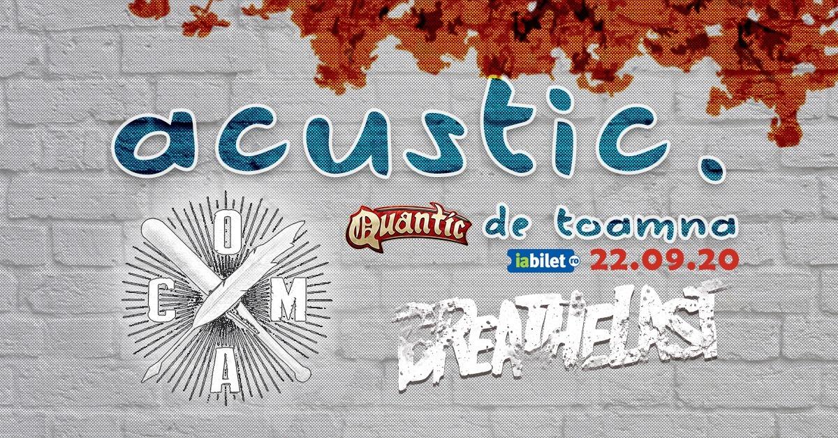 Concert COMA si Breathelast – acustic de toamna - 22 Septembrie in Quantic Bucuresti