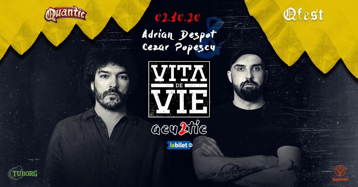 Concert Adrian Despot & Cezar Popescu - Vita de Vie Acu2tic in Quantic - 2 Octombrie