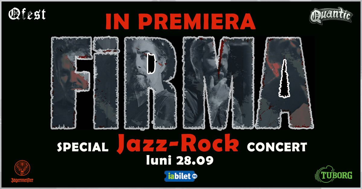 Concert FiRMA - Special Jazz-Rock set in Quantic - 28 Septembrie