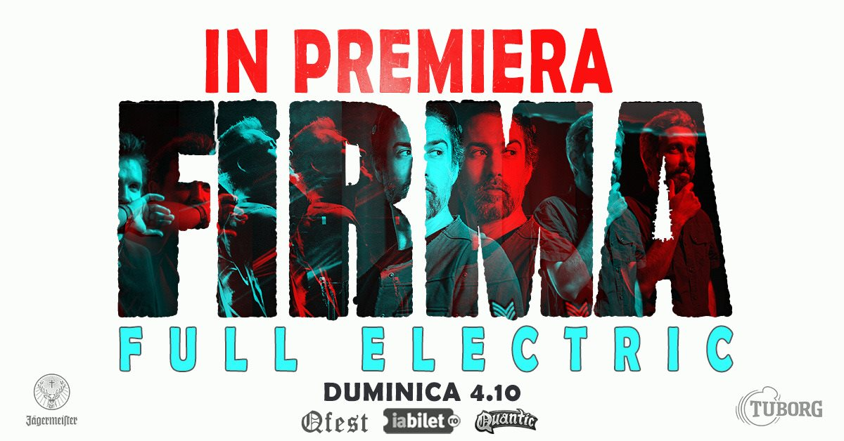 Concert FiRMA Full Electric La Quantic - 4 Octombrie