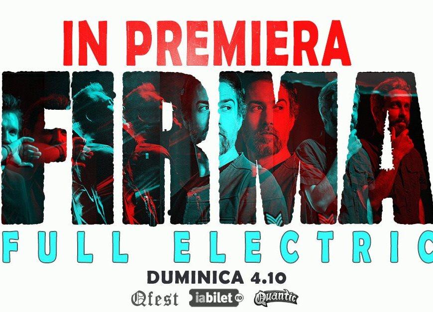 Concert FiRMA Full Electric La Quantic - 4 Octombrie