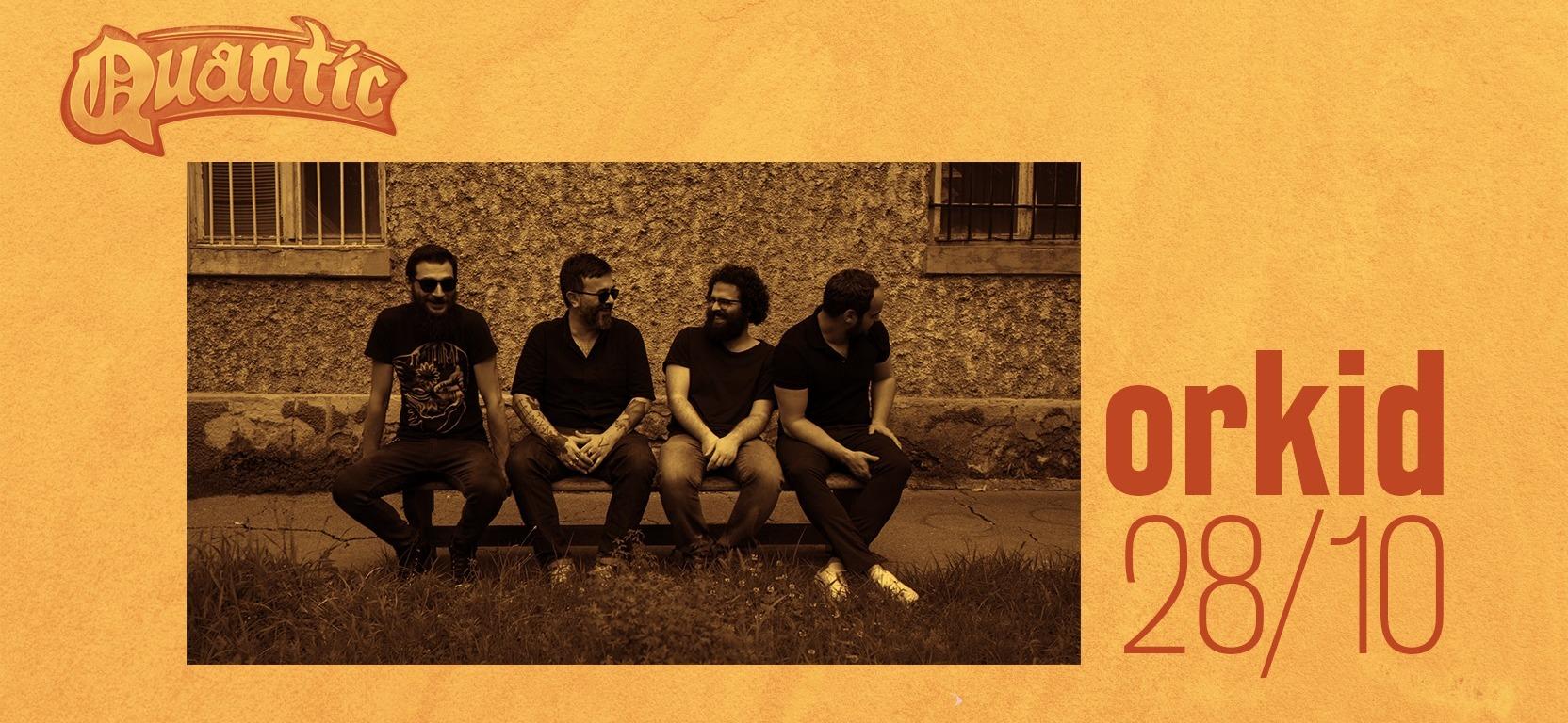 Concert Orkid Live in Quantic Bucuresti - 28 Octombrie