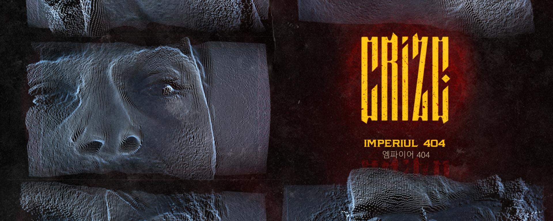 """Trupa CRIZE a lansat piesa """"Imperiul 404'"""