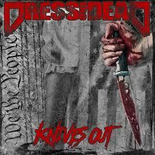 Trupa DRESS THE DEAD a lansat piesa 'Knives Out'