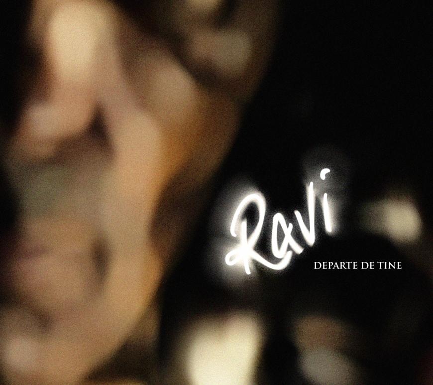 "Ravi revine pe scena muzicala cu piesa ""Departe de tine"""