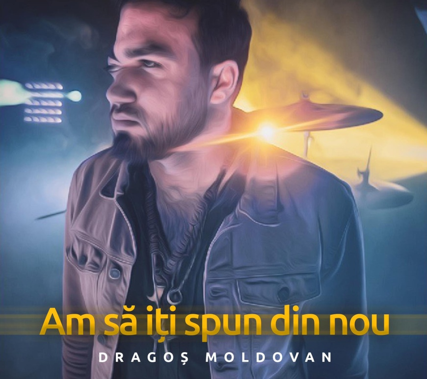 """Dragos Moldovan lansează piesa și videoclipul """"Am să îți spun din nou"""""""