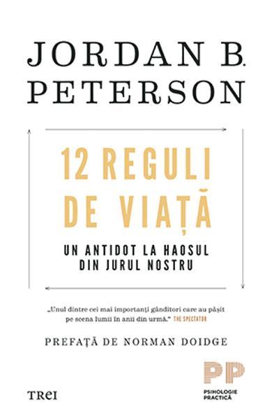 12 reguli de viata. Un antidot la haosul din jurul nostru - Jordan B. Peterson
