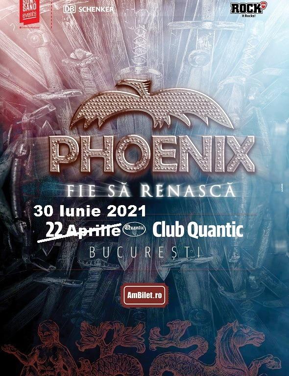 Phoenix - Fie să Renască 30 Iunie Club Quantic, Bucuresti