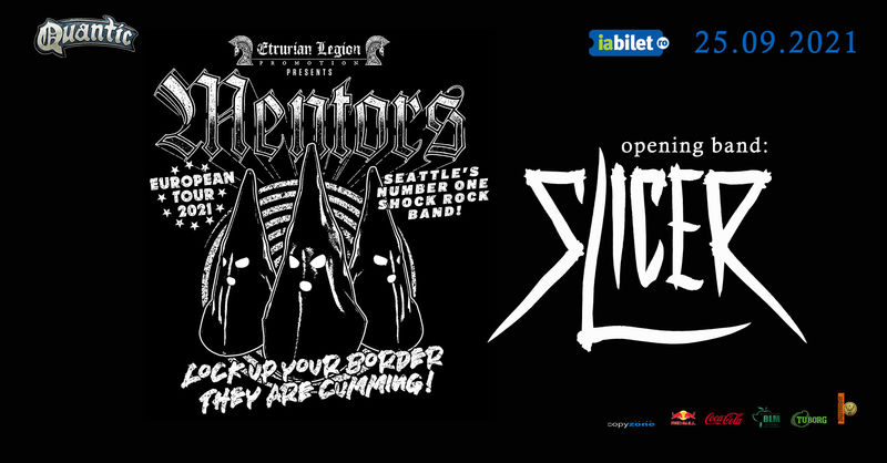 Concert The Mentors (USA) & Slicer (RO)